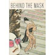 BEHIND THE MASK by Ian Buruma