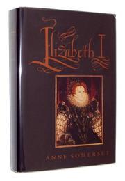ELIZABETH I by Anne Somerset