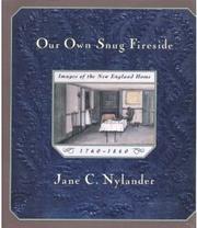 OUR OWN SNUG FIRESIDE by Jane C. Nylander