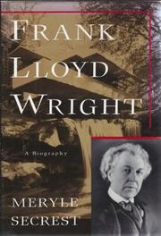 FRANK LLOYD WRIGHT by Meryle Secrest