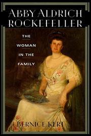 ABBY ALDRICH ROCKEFELLER by Bernice Kert