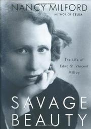 SAVAGE BEAUTY by Nancy Milford