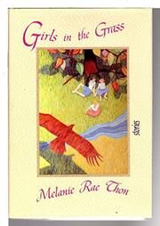 GIRLS IN THE GRASS by Melanie Rae Thon