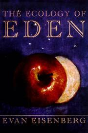 THE ECOLOGY OF EDEN by Evan Eisenberg