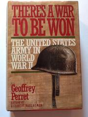 THERE'S A WAR TO BE WON, TO BE WON by Geoffrey Perret