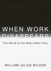 WHEN WORK DISAPPEARS by William Julius Wilson