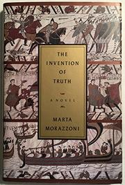 THE INVENTION OF TRUTH by Marta Morazzoni