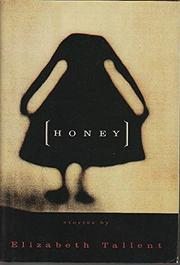 HONEY by Elizabeth Tallent