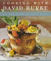 COOKING WITH DAVID BURKE OF THE PARK AVENUE CAFE by David Burke