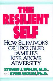 THE RESILIENT SELF by Steven J. Wolin