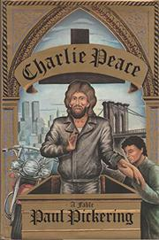 CHARLIE PEACE by Paul Pickering