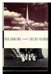 HUG DANCING by Shelby Hearon