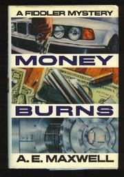 MONEY BURNS by A.E. Maxwell