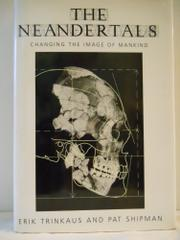 THE NEANDERTALS by Erik Trinkaus