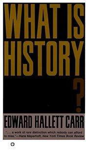 WHAT IS HISTORY? by Edward Hellett Carr