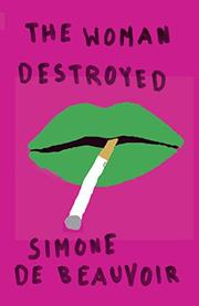 WOMAN DESTROYED by Simone de Beauvoir