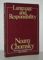 LANGUAGE AND RESPONSIBILITY by Noam Chomsky