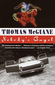 NOBODY'S ANGEL by Thomas McGuane