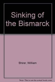 THE SINKING OF THE BISMARCK by William L. Shirer