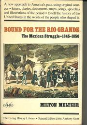 BOUND FOR THE RIO GRANDE: by Milton Meltzer
