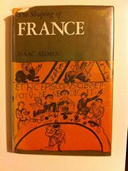 THE SHAPING OF FRANCE by Isaac Asimov