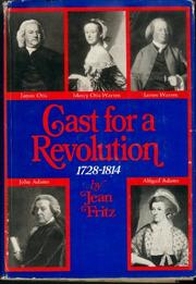 CAST FOR A REVOLUTION by Jean Fritz