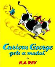 CURIOUS GEORGE GETS A MEDAL by H.A. Rey