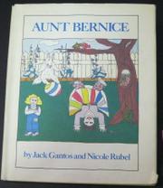 AUNT BERNICE by Jack Gantos