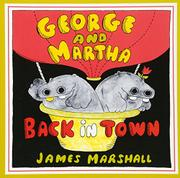 GEORGE AND MARTHA BACK IN TOWN by James Marshall