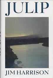 JULIP by Jim Harrison