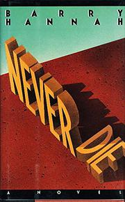 NEVER DIE by Barry Hannah