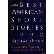 THE BEST AMERICAN SHORT STORIES 1990 by Shannon Ravenel