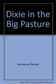 DIXIE IN THE BIG PASTURE by Belinda Hurmence