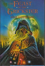 THE FEAST OF THE TRICKSTER by Beth Hilgartner