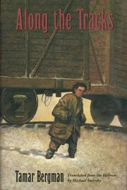ALONG THE TRACKS by Tamar Bergman