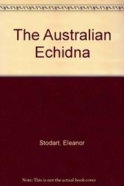 THE AUSTRALIAN ECHIDNA by Eleanor Stodart