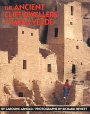 THE ANCIENT CLIFF DWELLERS OF MESA VERDE by Caroline Arnold