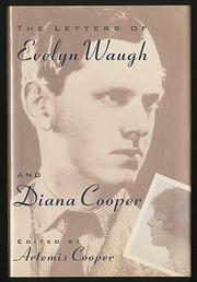 THE LETTERS OF EVELYN WAUGH AND DIANA COOPER by Artemis Cooper
