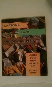 CARTONS, CANS, AND ORANGE PEELS by Joanna Foster