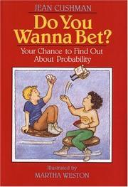 DO YOU WANNA BET? by Jean Cushman