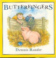 BUTTERFINGERS by Dennis Reader
