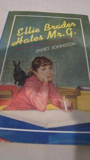 ELLIE BRADER HATES MR. G. by Janet Johnston