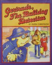 GERTRUDE, THE BULLDOG DETECTIVE by Eileen Christelow