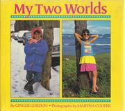 MY TWO WORLDS by Ginger Gordon