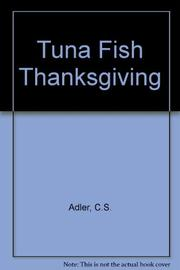 TUNA FISH THANKSGIVING by C.S. Adler