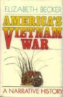 AMERICA'S VIETNAM WAR by Elizabeth Becker