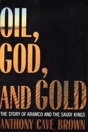 OIL, GOD, AND GOLD by Anthony Cave Brown