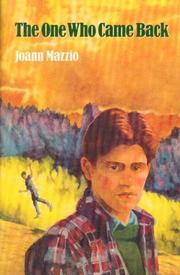 THE ONE WHO CAME BACK by Joann Mazzio
