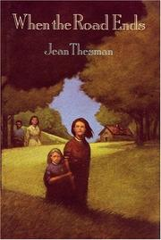 WHEN THE ROAD ENDS by Jean Thesman