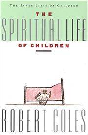 THE SPIRITUAL LIFE OF CHILDREN by Robert Coles